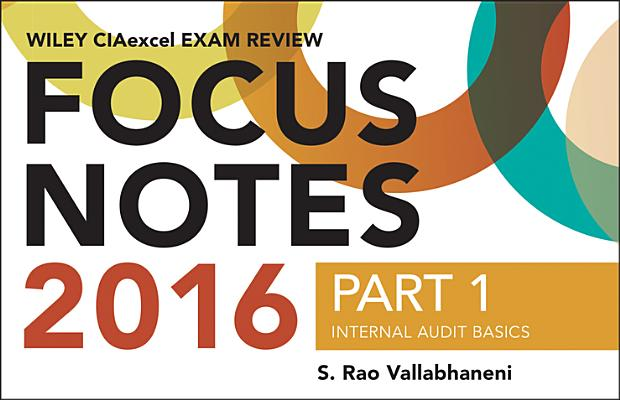 Wiley Ciaexcel Exam Review 2016 Focus Notes: Part 1, Internal Audit Basics Cover Image