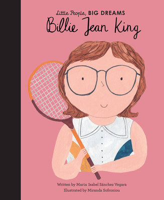 Billie Jean King (Little People, BIG DREAMS #39) Cover Image