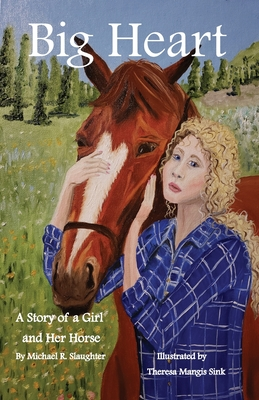 Big Heart: A Story of a Girl and Her Horse Cover Image