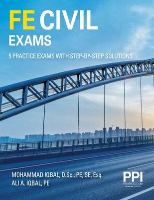 PPI FE Civil Exams – Includes 5 Full FE Civil Practice Exams with Step-by-Step Solutions, Over 550 Practice Problems for the NCEES FE Exam cover