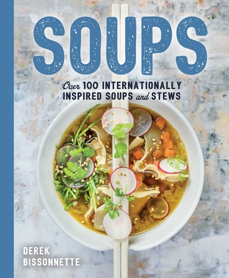 Soups: Over 100 Soups, Stews, and Chowders (The Art of Entertaining) Cover Image