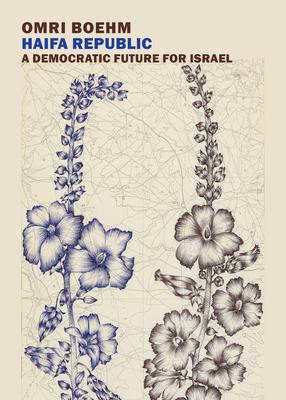 Haifa Republic: A Democratic Future for Israel Cover Image