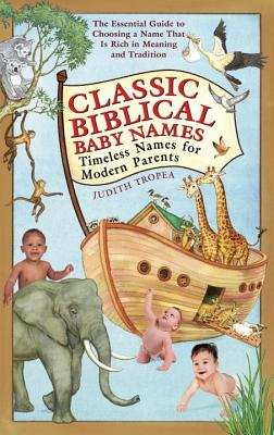 Classic Biblical Baby Names: Timeless Names for Modern Parents Cover Image