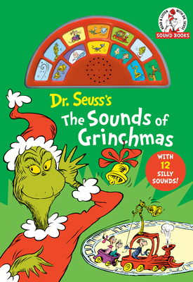 Dr Seuss's The Sounds of Grinchmas: With 12 Silly Sounds! (Dr. Seuss Sound Books) Cover Image