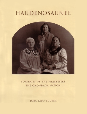 Haudenosaunee: Portraits of the Firekeepers, the Onondaga Nation Cover Image