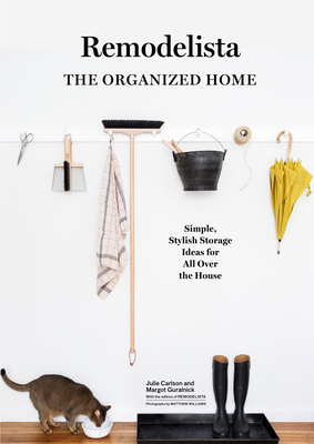 Remodelista: The Organized Home: Simple, Stylish Storage Ideas for All Over the House cover