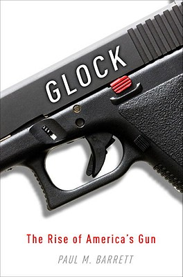 Glock: The Rise of America's Gun Cover Image