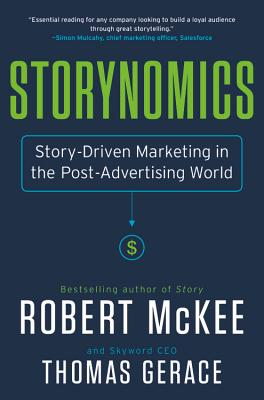 Storynomics: Story-Driven Marketing in the Post-Advertising World Cover Image