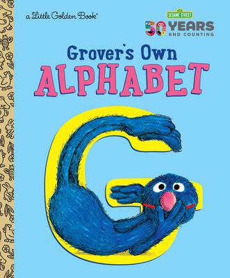 Grover's Own Alphabet (Sesame Street) (Little Golden Book) Cover Image
