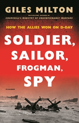 Soldier, Sailor, Frogman, Spy: How the Allies Won on D-Day Cover Image