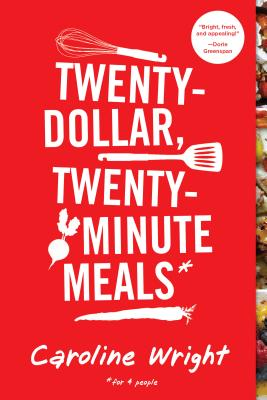 Twenty-Dollar, Twenty-Minute Meals*: *For Four People Cover Image