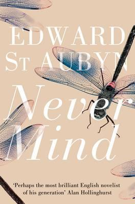 Never Mind. Edward St. Aubyn Cover Image