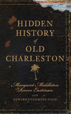 Hidden History of Old Charleston Cover Image