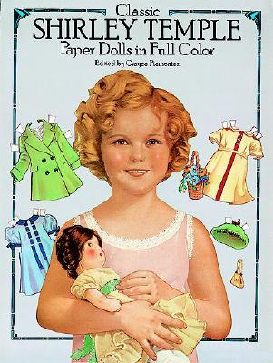 Classic Shirley Temple Paper Dolls in Full Color (Dover Celebrity Paper Dolls) Cover Image