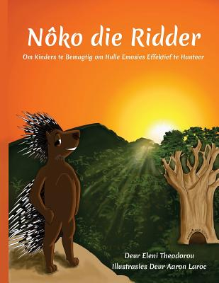 Nôko Die Ridder: Om Kinders Te Bemagtig Om Hulle Emosies Effektief Te Hanteer Cover Image