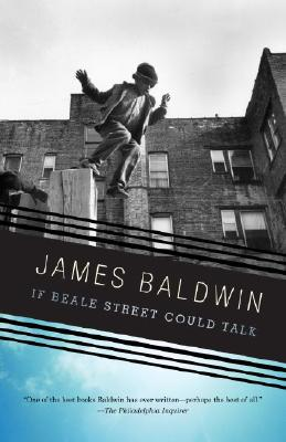 IF BEALE STREET COULD TALK, by James Baldwin