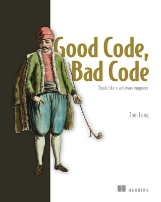 Good Code, Bad Code: Think like a software engineer Cover Image