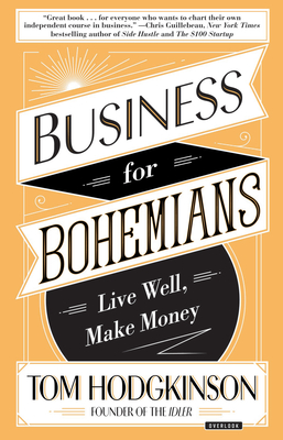 Business for Bohemians: Live Well, Make Money Cover Image