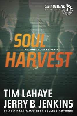 Soul Harvest: The World Takes Sides (Left Behind #4) Cover Image