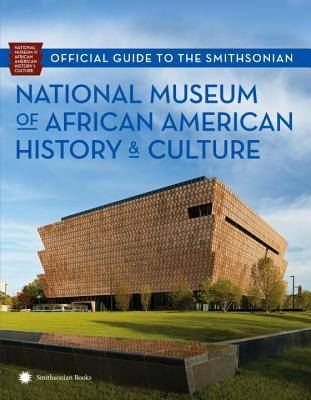 Official Guide to the Smithsonian National Museum of African American History and Culture Cover Image