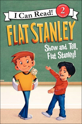 Cover for Show and Tell, Flat Stanley! (I Can Read Books