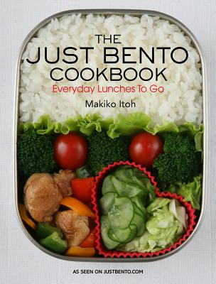 The Just Bento Cookbook: Everyday Lunches To Go Cover Image