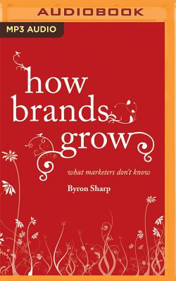 How Brands Grow: What Marketers Don't Know Cover Image