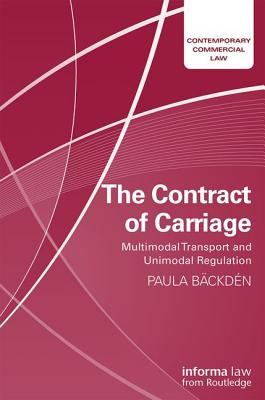 The Contract of Carriage: Multimodal Transport and Unimodal Regulation (Contemporary Commercial Law) Cover Image