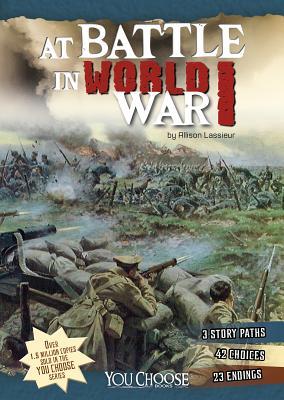 At Battle in World War I: An Interactive Battlefield Adventure (You Choose: Battlefields) Cover Image