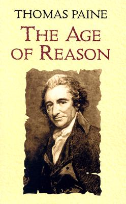 The Age of Reason: Being an Investigation of True and Fabulous Theology Cover Image