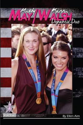 Misty May/Kerri Walsh: Dynamic Duo: SportStars Volume 6 Cover Image