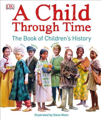A Child Through Time: The Book of Children's History Cover Image