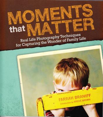Moments That Matter: Real Life Photography Techniques for Capturing the Joy and Wonder of Childhood Cover Image