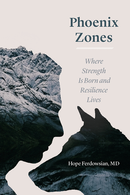 Phoenix Zones: Where Strength Is Born and Resilience Lives Cover Image