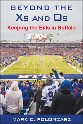 Beyond the XS and OS: Keeping the Bills in Buffalo (Excelsior Editions) Cover Image