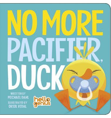 No More Pacifier, Duck (Hello Genius) Cover Image