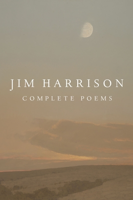 Jim Harrison: Complete Poems Cover Image
