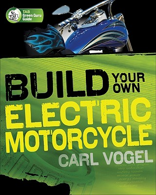 Build Your Own Electric Motorcycle (TAB Green Guru Guides) Cover Image