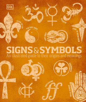 Signs and Symbols: An Illustrated Guide to Their Origins and Meanings Cover Image