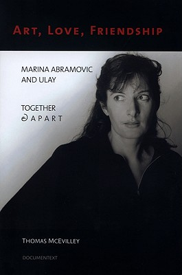 Art, Love, Friendship: Marina Abramovic and Ulay Together & Apart Cover Image