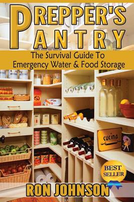 Prepper's Pantry: The Survival Guide To Emergency Water & Food Storage Cover Image