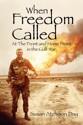 When Freedom Called: At the Front and Home Front in the Gulf War Cover Image