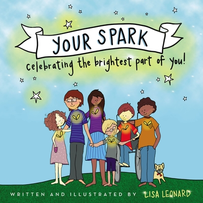 Your Spark: Celebrating the Brightest Part of You! Cover Image