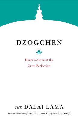 Dzogchen: Heart Essence of the Great Perfection (Core Teachings of Dalai Lama) Cover Image