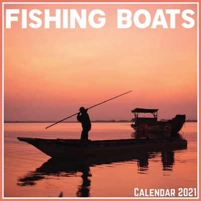 Fishing Boats Calendar 2021: Official Fishing Boats Calendar 2021, 12 Months Cover Image