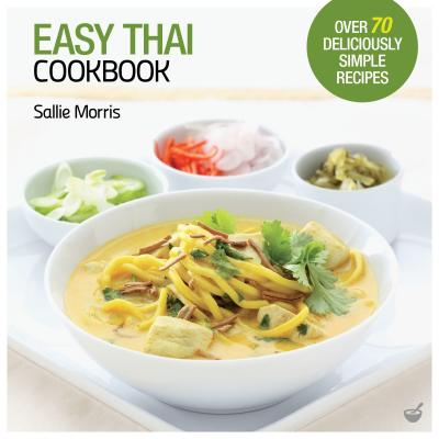 Easy Thai Cookbook: The Step-by-step Guide to Deliciously Easy Thai Food at Home Cover Image