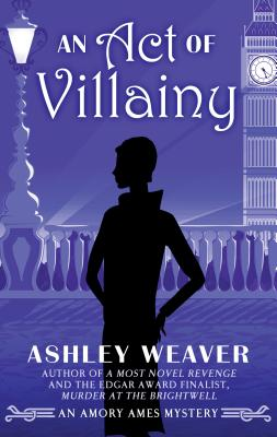 An Act of Villainy (Amory Ames Mystery) cover