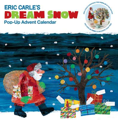 The World of Eric Carle(TM) Eric Carle's Dream Snow Pop-Up Advent Calendar: (Childrens Advent Calendar, Childrens Christmas Books, Childrens Calendars) Cover Image