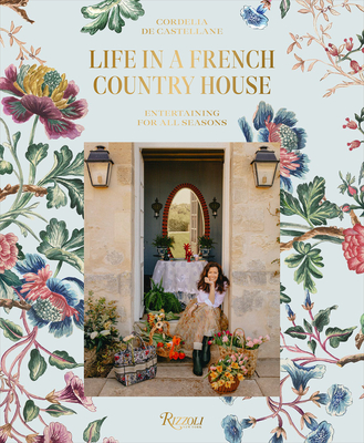 Life in a French Country House: Entertaining for All Seasons Cover Image
