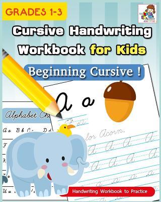 Cursive Handwriting Workbook for Kids: Cursive Writing Practice Book, Alphabet Cursive Tracing Book (Beginning Cursive and Grades 1-3) Cover Image
